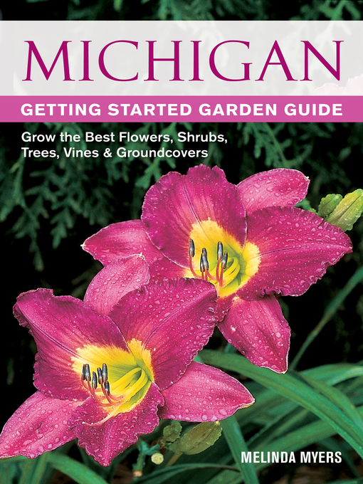Title details for Michigan Getting Started Garden Guide by Melinda Myers - Wait list